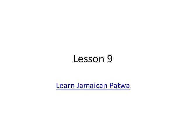 Lesson 9Learn Jamaican Patwa