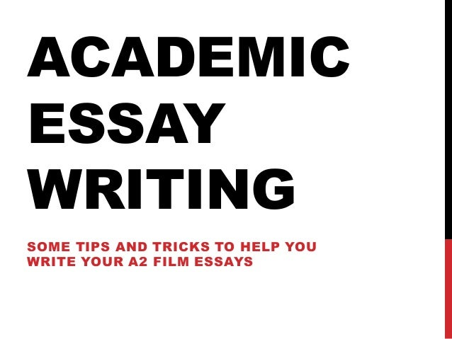 lesson academic essay writing academic essay writing some tips and tricks to help you write your a2 film essays