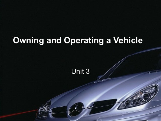Owning and Operating a Vehicle Unit 3