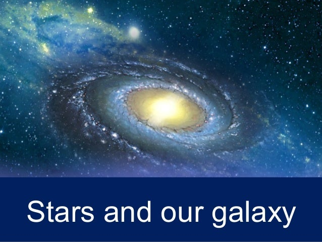 Stars and our galaxy