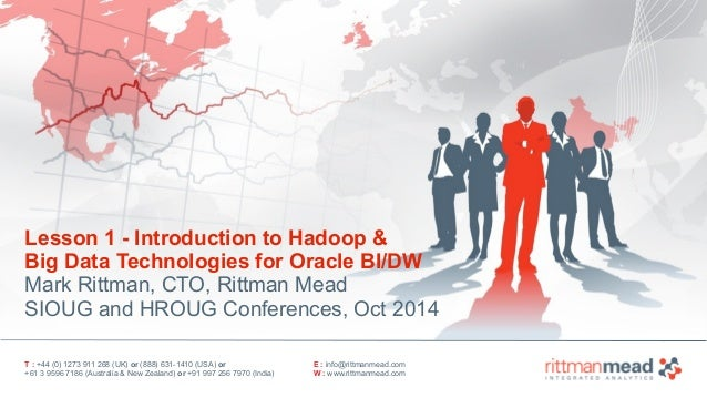 Lesson 1 - Introduction to Hadoop &  Big Data Technologies for Oracle BI/DW  Mark Rittman, CTO, Rittman Mead  SIOUG and HR...