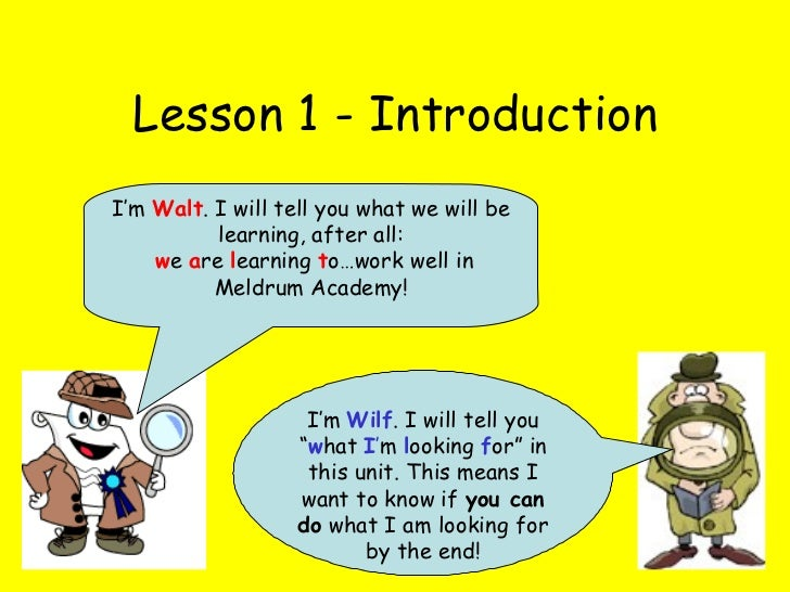 "Lesson 1 - Introduction I'm  Wilf . I will tell you "" w hat  I ' m  l ooking  f or"" in this unit. This means I want to kno..."