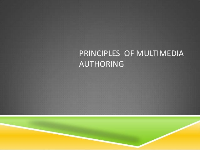 PRINCIPLES OF MULTIMEDIAAUTHORING