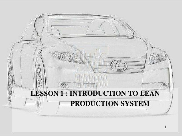 LESSON 1 : INTRODUCTION TO LEAN PRODUCTION SYSTEM 1