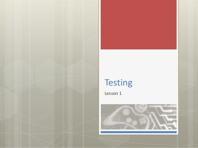 Testing  Lesson 1