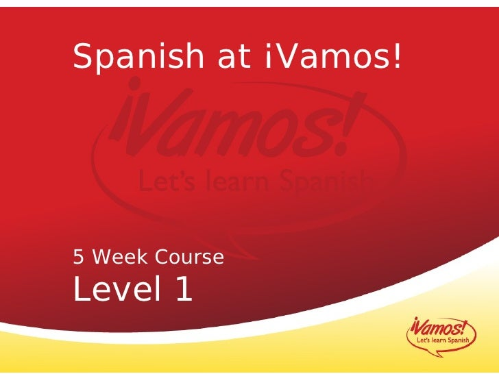 Spanish at ¡Vamos!5 Week CourseLevel 1