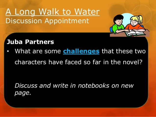 long walk to water themes The two most import symbols/motifs in the novel are water and walking these  are first seen in the title a long walk to water both can be understood in many.