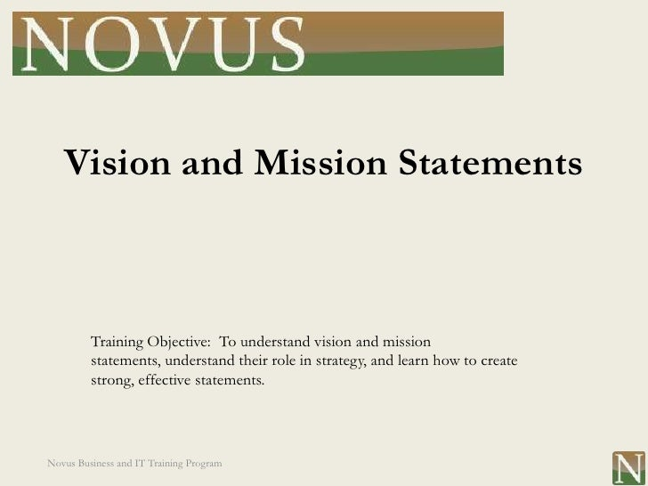 Vision and Mission Statements         Training Objective: To understand vision and mission         statements, understand ...