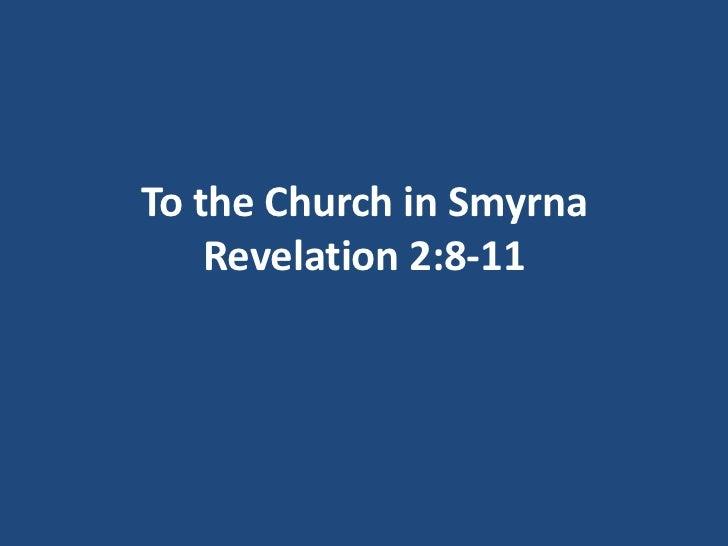 To the Church in Smyrna    Revelation 2:8-11