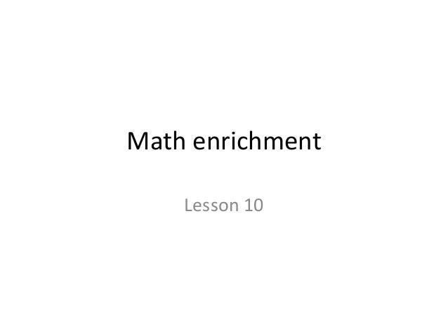 Math enrichment  Lesson 10