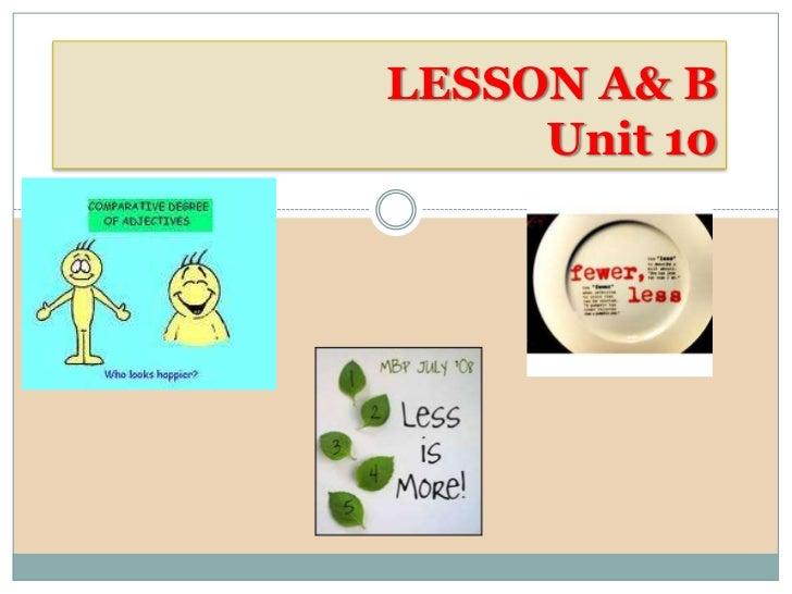 LESSON A& B     Unit 10      UNIT 10