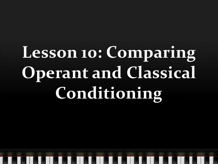 similarities between classical and operant conditioning