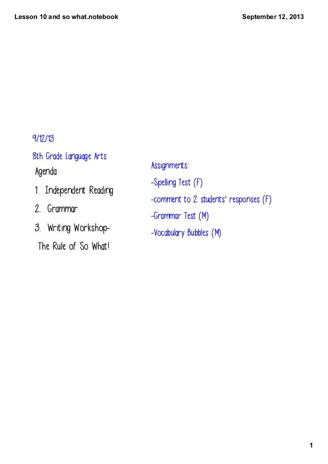 Lesson10andsowhat.notebook 1 September12,2013 9/12/13 8th Grade Language Arts Agenda: 1. Independent Reading 2. Gram...