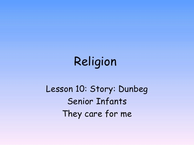 Religion Lesson 10: Story: Dunbeg Senior Infants They care for me