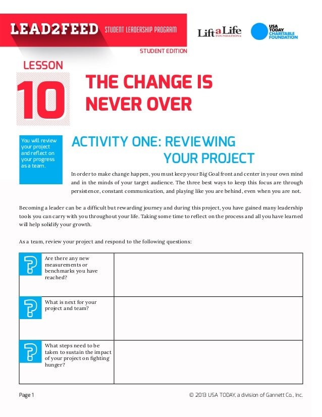 STUDENT EDITION  LESSON  10 You will review your project and reflect on your progress as a team.  THE CHANGE IS NEVER OVER...