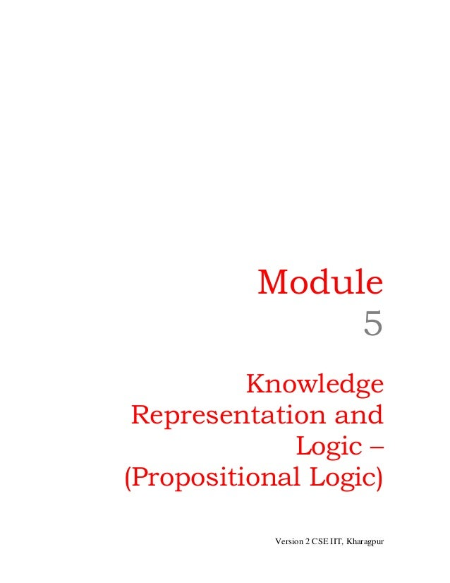 Module               5          Knowledge Representation and             Logic –(Propositional Logic)            Version 2...