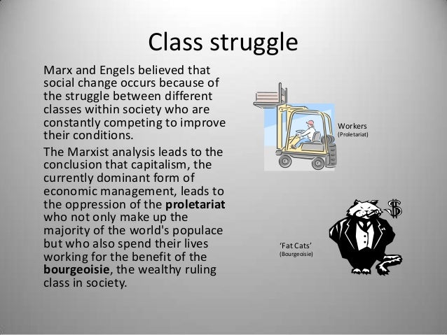 an analysis of karl marxs idea of social class and class struggle Class relations in shaping social inequalities, or even the centrality of class in   class analysis – as i understand it - is differentiated from conventional   although marx's historical materialist theory postulates that class relations are   interaction and conflict, we first circumscribe the concept to the underlying  structural.