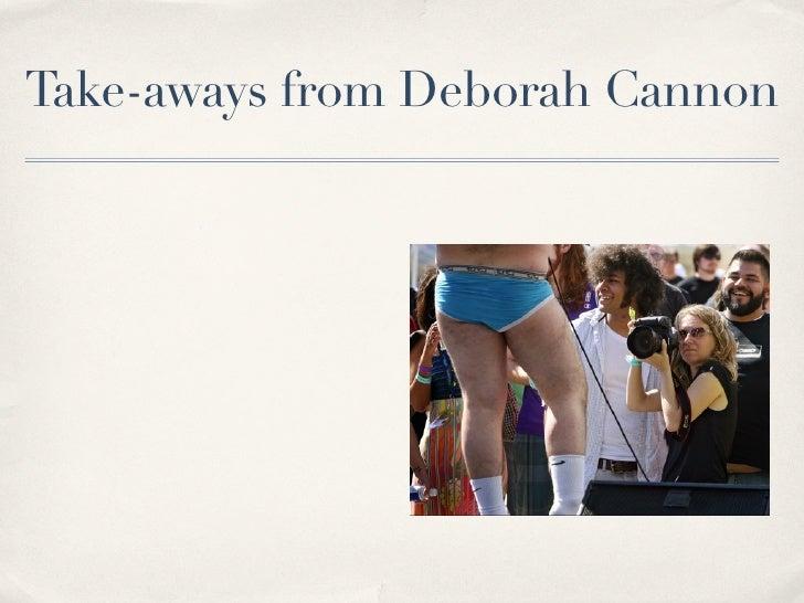 Take-aways from Deborah Cannon