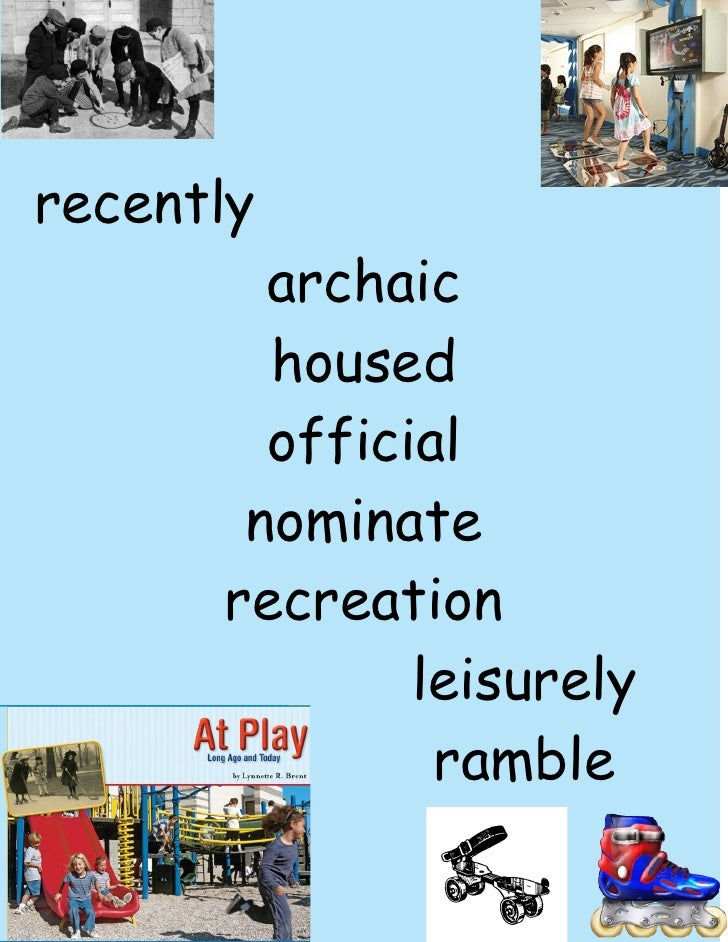 recently         archaic         housed         official        nominate       recreation               leisurely         ...
