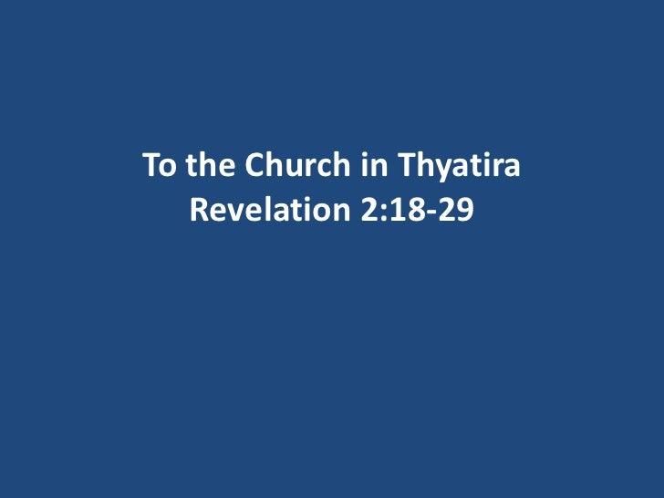 To the Church in Thyatira   Revelation 2:18-29