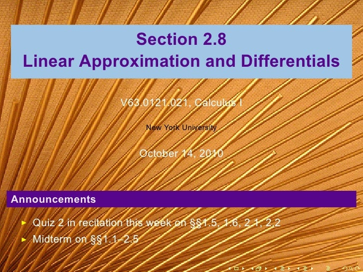Section 2.8  Linear Approximation and Differentials                        V63.0121.021, Calculus I                       ...
