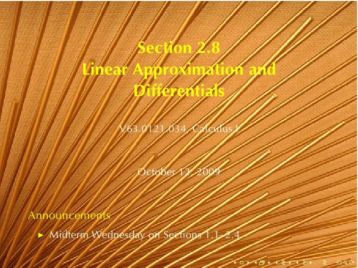 Section	2.8          Linear	Approximation	and                 Differentials                  V63.0121.034, Calculus	I     ...