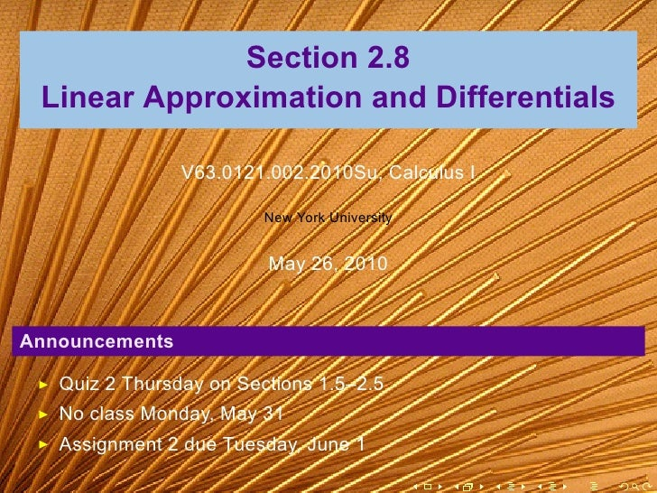 Section 2.8  Linear Approximation and Differentials                  V63.0121.002.2010Su, Calculus I                      ...