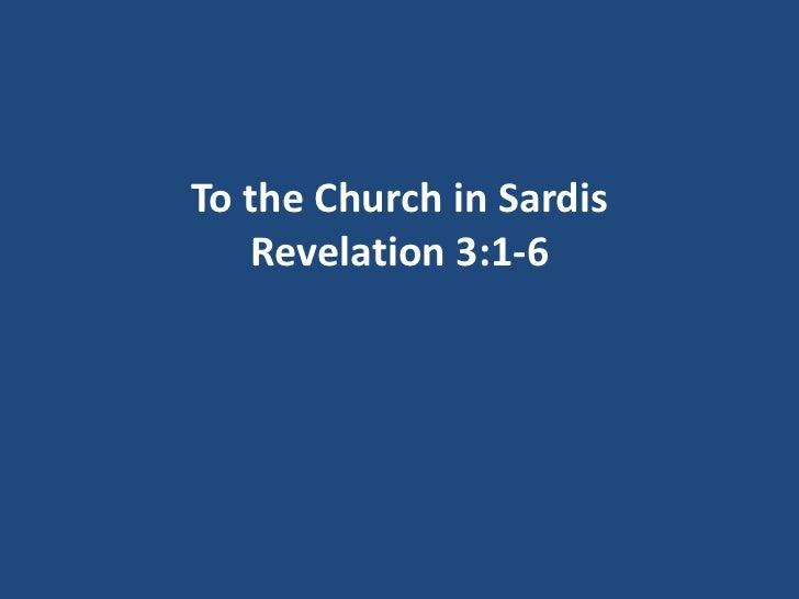 To the Church in Sardis   Revelation 3:1-6