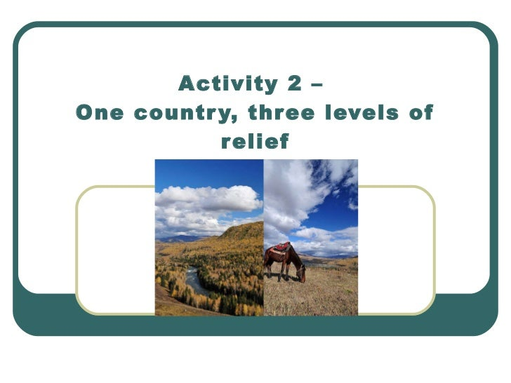 Activity 2 –  One country, three levels of relief