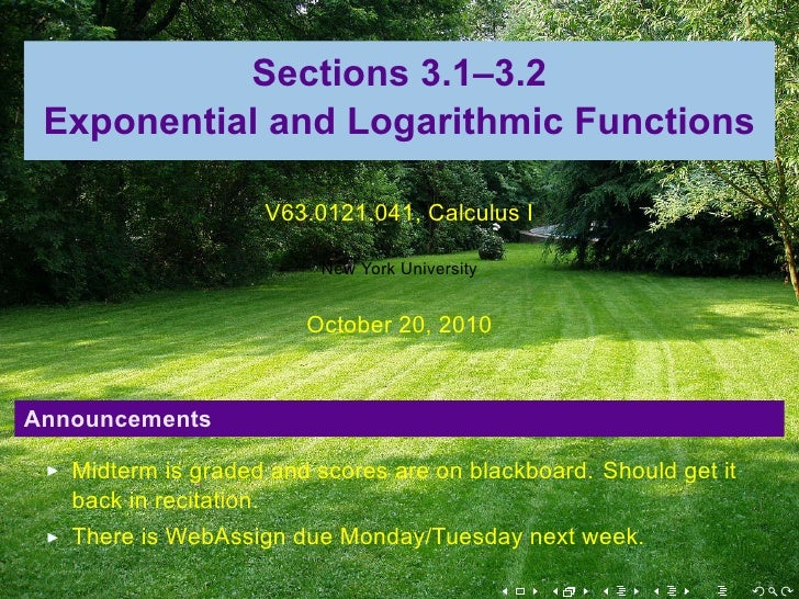 Sections 3.1–3.2  Exponential and Logarithmic Functions                      V63.0121.041, Calculus I                     ...