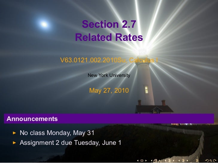 Section 2.7                    Related Rates                V63.0121.002.2010Su, Calculus I                        New Yor...