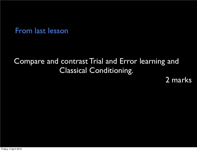 Compare and contrast classical conditioning with