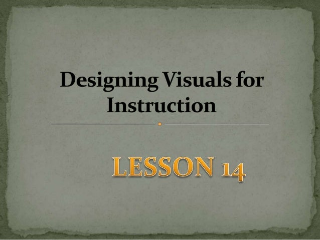  In producing well-designed visuals: charts, posters, bulletin board displays, graphics for slides or television and the ...