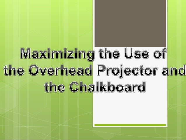 THE CHALKBOARD or THE CHALKBOARD orBLACKBOARD  a smooth hard pannel, usually green or black, for writing on with chalk