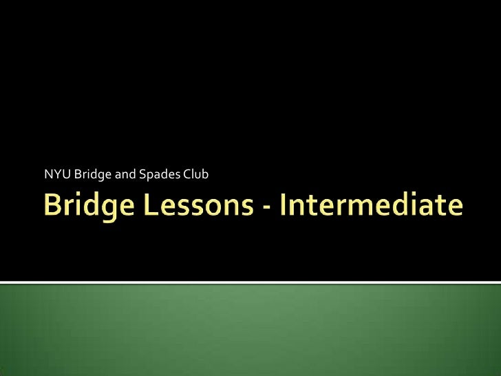 Bridge Lessons - Intermediate<br />NYU Bridge and Spades Club<br />