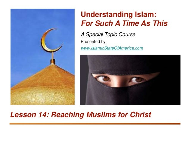 Equipping the Saints: Understanding Islam Reaching Muslims for Christ 1 A Special Topic Course Presented by: www.IslamicSt...
