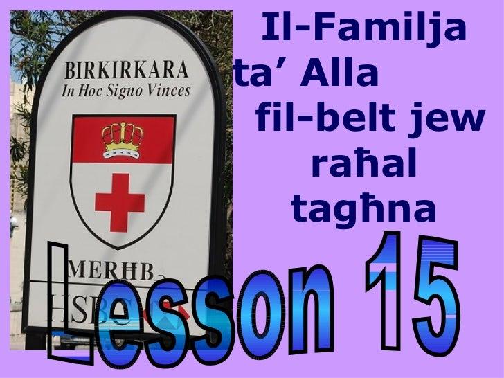 Il-Familjata' Alla fil-belt jew     raħal    tagħna