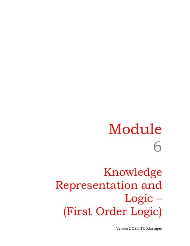 Module              6         KnowledgeRepresentation and             Logic – (First Order Logic)           Version 2 CSE ...