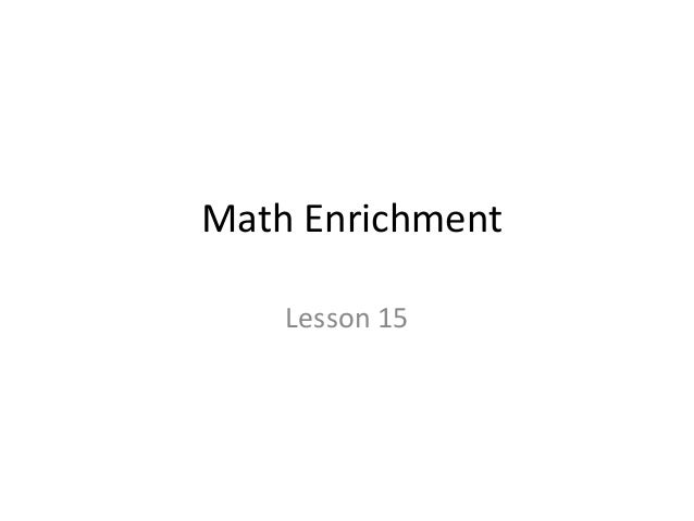 Math Enrichment  Lesson 15