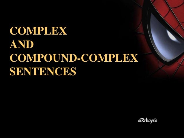 COMPLEX AND COMPOUND-COMPLEX SENTENCES siRrhoye's