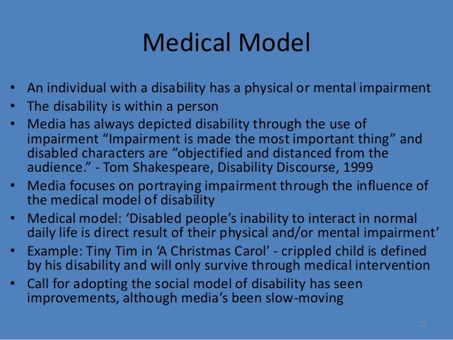 the medical model of disability essay Supporters of the medical model consequently consider symptoms to be outward signs of the inner physical disorder and believe that if symptoms are grouped together.