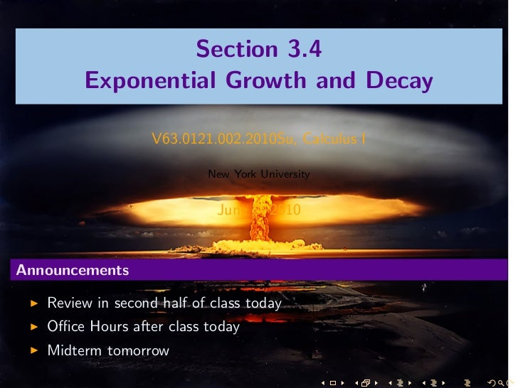 Section 3.4        Exponential Growth and Decay                   V63.0121.002.2010Su, Calculus I                         ...