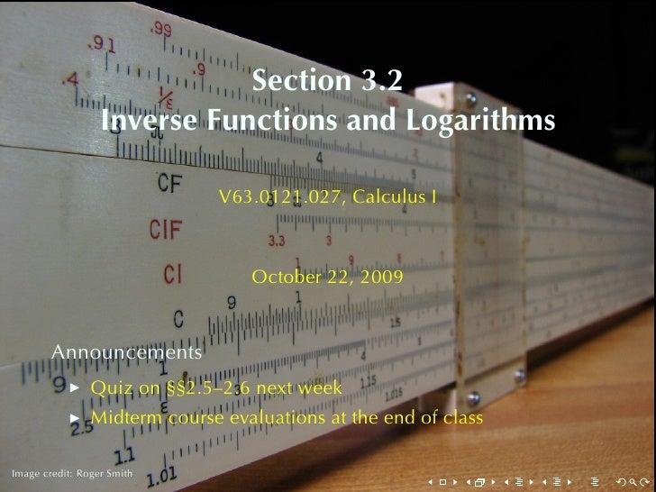 Section3.2                   InverseFunctionsandLogarithms                                 V63.0121.027, CalculusI   ...