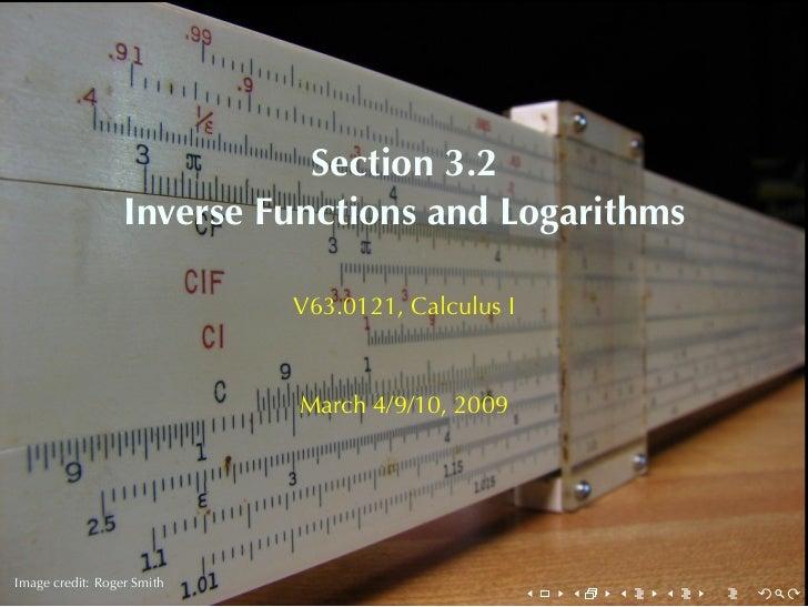 Section3.2                   InverseFunctionsandLogarithms                              V63.0121, CalculusI          ...