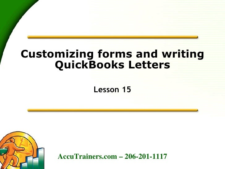 Customizing forms and writing QuickBooks Letters Lesson 15