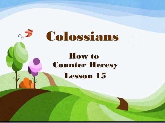Colossians How to Counter Heresy Lesson 15