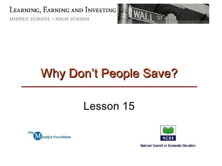 Why Don't People Save? Lesson 15