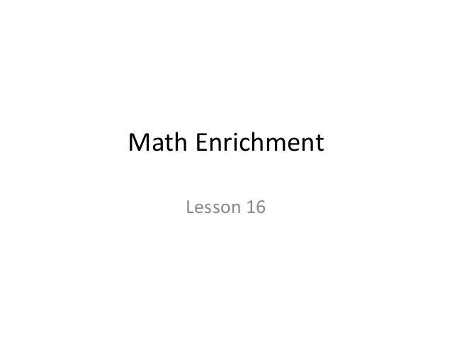 Math Enrichment  Lesson 16