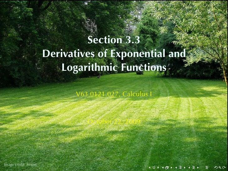 Section3.3                        DerivativesofExponentialand                           LogarithmicFunctions         ...