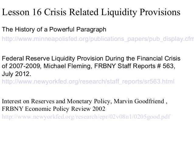 Lesson 16 Crisis Related Liquidity Provisions  The History of a Powerful Paragraph http://www.minneapolisfed.org/publicati...